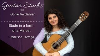 Etude in a form of a Minuet by Francisco Tarrega | Guitar Etudes with Gohar Vardanyan