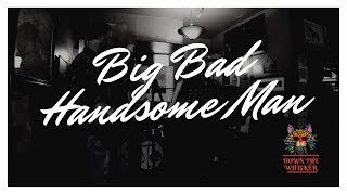 Big Bad Handsome Man by Imelda May (Cover) | Down The Whisker Party Band