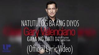Gary Valenciano - Natutulog Ba Ang Diyos - (official Lyric Video)