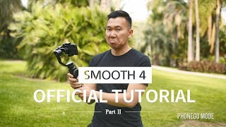 ZHIYUN Smooth 4 Official Tutorial Part II