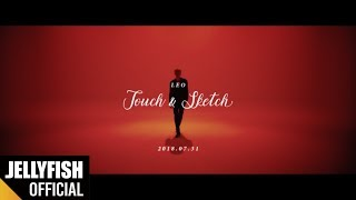 레오 Leo Touch Sketch M V Official Teaser