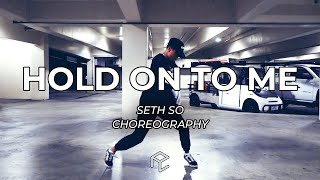 Hold on to Me - Kyle Dion | SETH SO Choreography | Fall 2018 Workshop