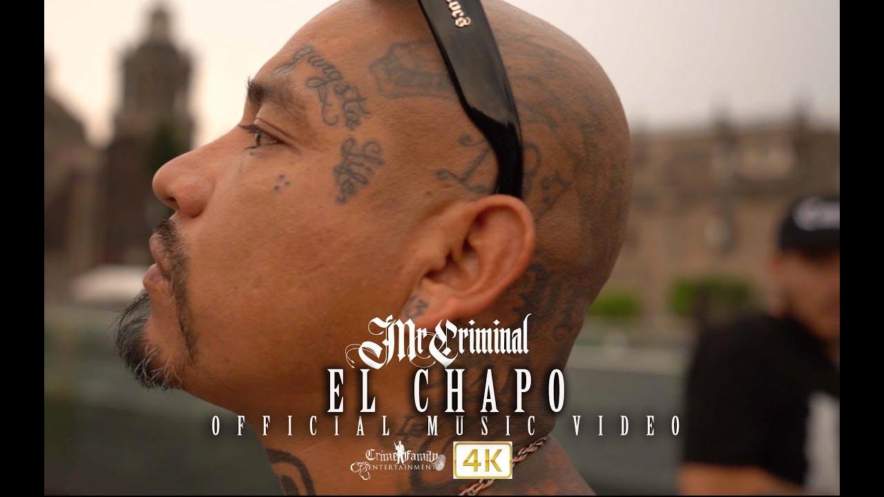 #Mr.Criminal – El Chapo (Official Music Video)