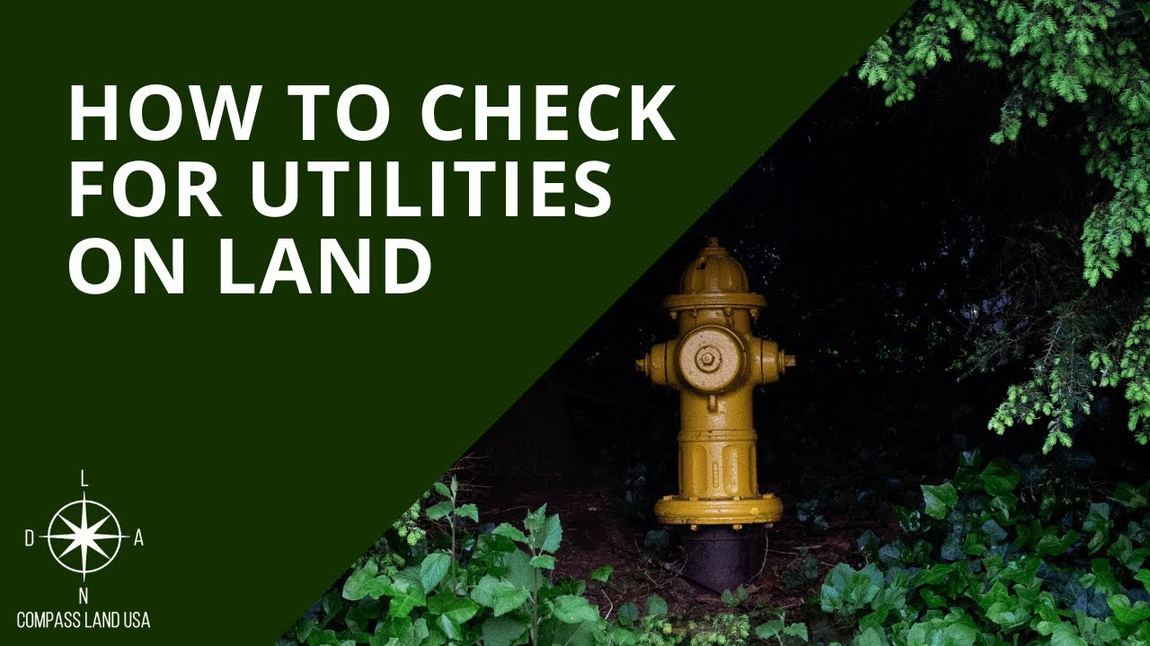 How to Check Property for Utilities