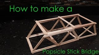 How To Make A Popsicle Stick Bridge