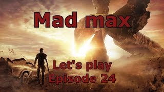 Mad Max - Let's play - Episode 24 - V8 Big Chief Ultime !!!!! - [FR]