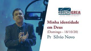 Minha identidade em Deus - Pr.  Silvio Novo (apenas a mensagem)