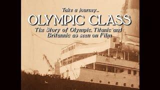 The Olympic Class 1908 -1937 [Full Film] (HD/audio)