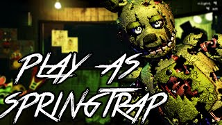 Springtrap Simulator 101 Part 1 PLAY AS SPRINGTRAP