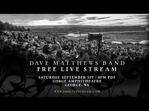 Dave Matthews Band - Live from The Gorge 9/1/2018