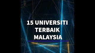 15 universiti terbaik Malaysia