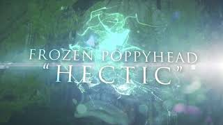 Frozen Poppyhead - Hectic (Official Lyric Video)