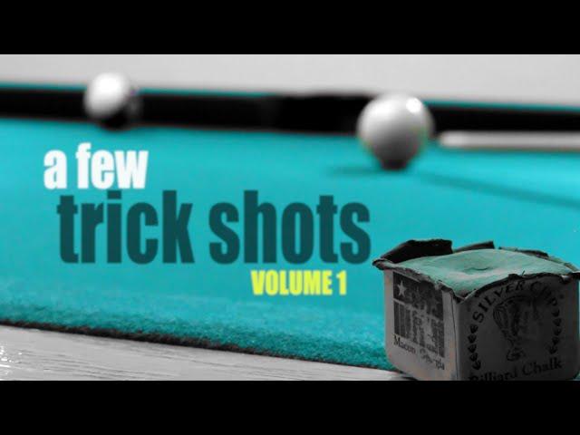 A Few Trick Shots: Volume 1
