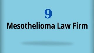 Mesothelioma Law Firm 9