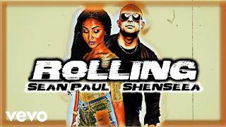 Sean Paul, Shenseea - Rolling