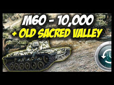 ► World of Tanks: M60 - 10,000 on Old Sacred Valley - Reward Tank - Past #9