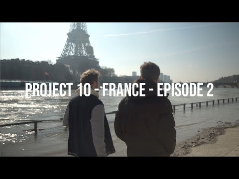PROJECT 10 - FRANCE 🇨🇵 - EPISODE 2