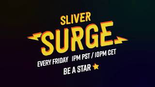 SLIVER Surge - Help us blow up a small streamer!