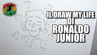 IL DRAW MY LIFE DI RONALDO JUNIOR