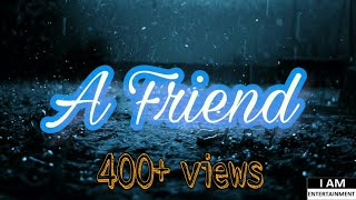 A FRIEND - who is our best friend???