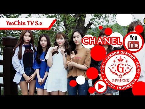 [Indo Sub] GFriend - YeoChin TV Season 2 Ep.3