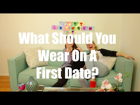 What Should You Wear On A First Date? I Just Between Us