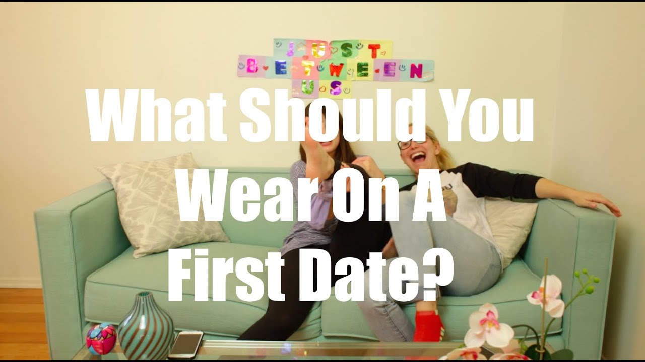 What Should You Wear On A First Date? I Just Between Us ...