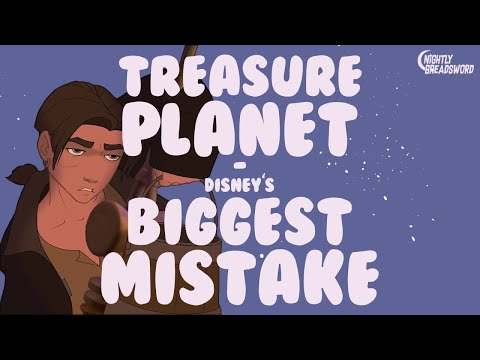 Treasure Planet - Disney's Biggest Mistake