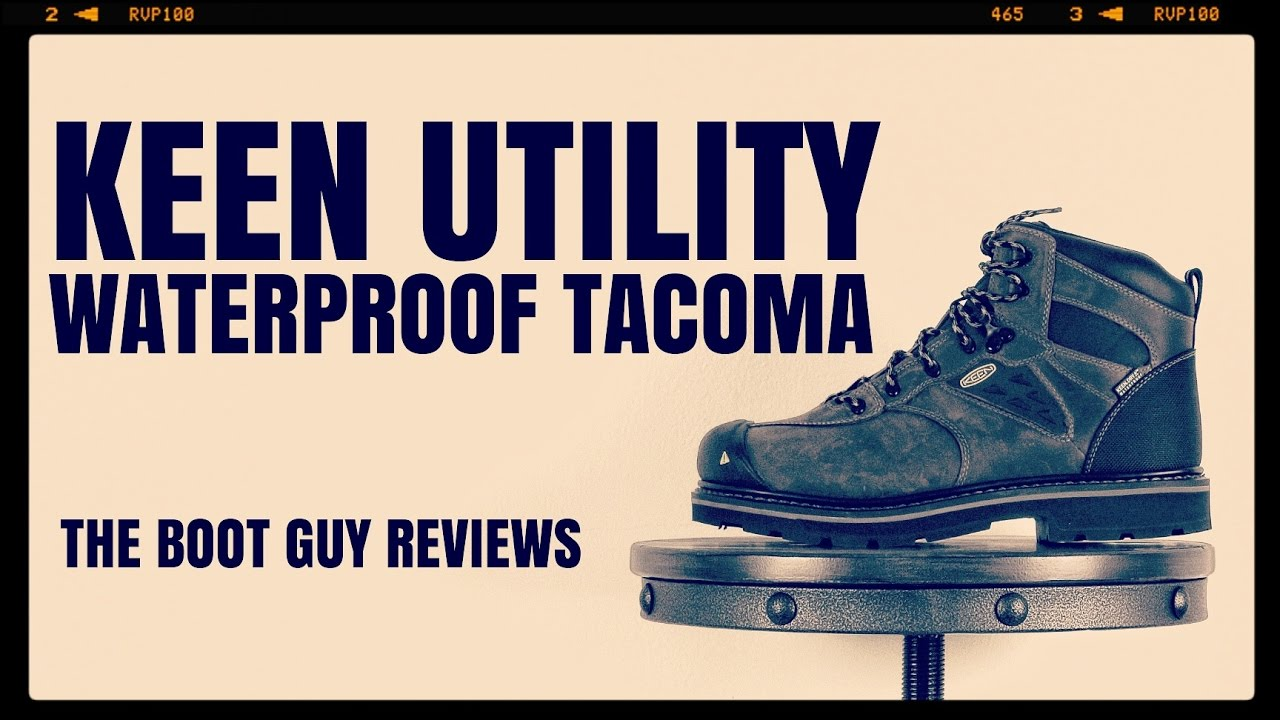 dbc80d2c364 KEEN Utility TACOMA WATERPROOF (SOFT TOE) [ THE BOOT GUY REVIEWS ]