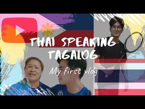 THAI SPEAKING TAGALOG (MY FIRST VLOG)