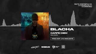 BLACHA ft. White 2115 - Carpe Diem (prod. Raff J.R & Newlight$)