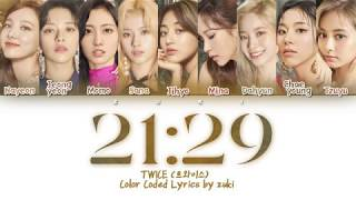 21:29 - TWICE (트와이스) [HAN/ROM/ENG COLOR CODED LYRICS]