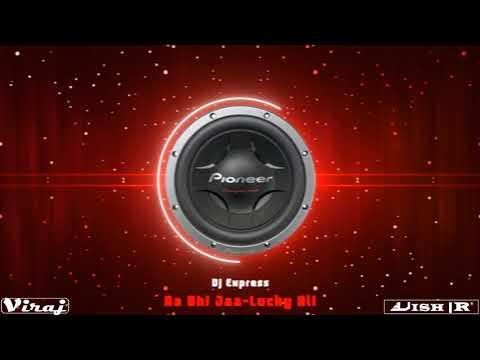 Aa Bhi Jaa X Lucky Ali X Remix X Dj Express X VishR