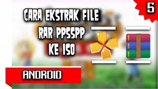 Cara Ekstrak File RAR Ke ISO PPSSPP - Android