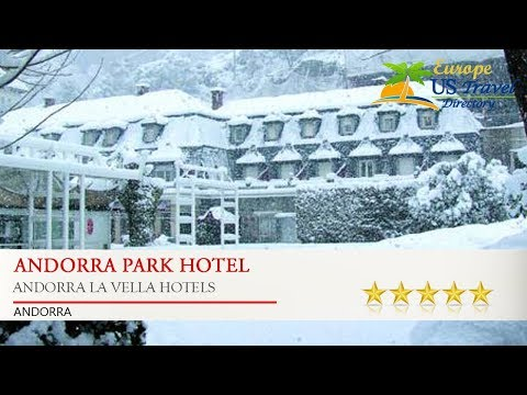 Andorra Park Hotel - Andorra la Vella Hotels, Andorra