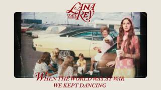 Lana Del Rey - When The World Was At War We Kept Dancing