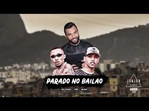 Mc L da Vinte feat Mc Gury - Parado no Bailão (Versão JonJon O Baile)