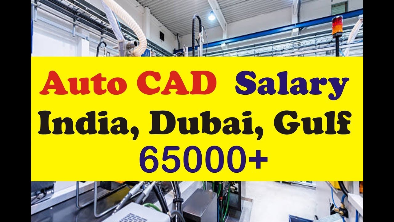 auto cad job salary in india and gulf