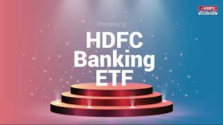 Presenting HDFC Banking ETF (An Open-ended Scheme Replicating/Tracking NIFTY Bank Index)