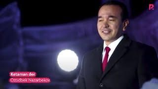 Ozodbek Nazarbekov - Ketaman der | Озодбек Назарбеков - Кетаман дер(Официальный сайт: http://www.rizanova.uz/ Подпишись на новые клипы http://bit.ly/RizaNovaUZ RizaNova @ Google+ http://google.com/+RizaNovaUZ ..., 2015-12-29T06:22:54.000Z)