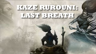 Kaze Rurouni: Last Breath