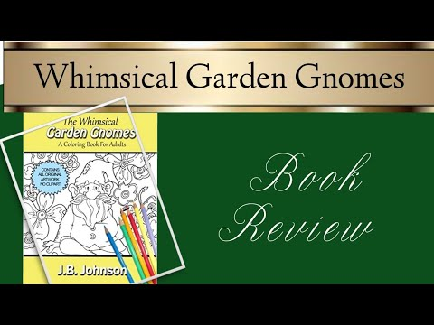 The Whimsical Garden Gnomes Colouring Book Review