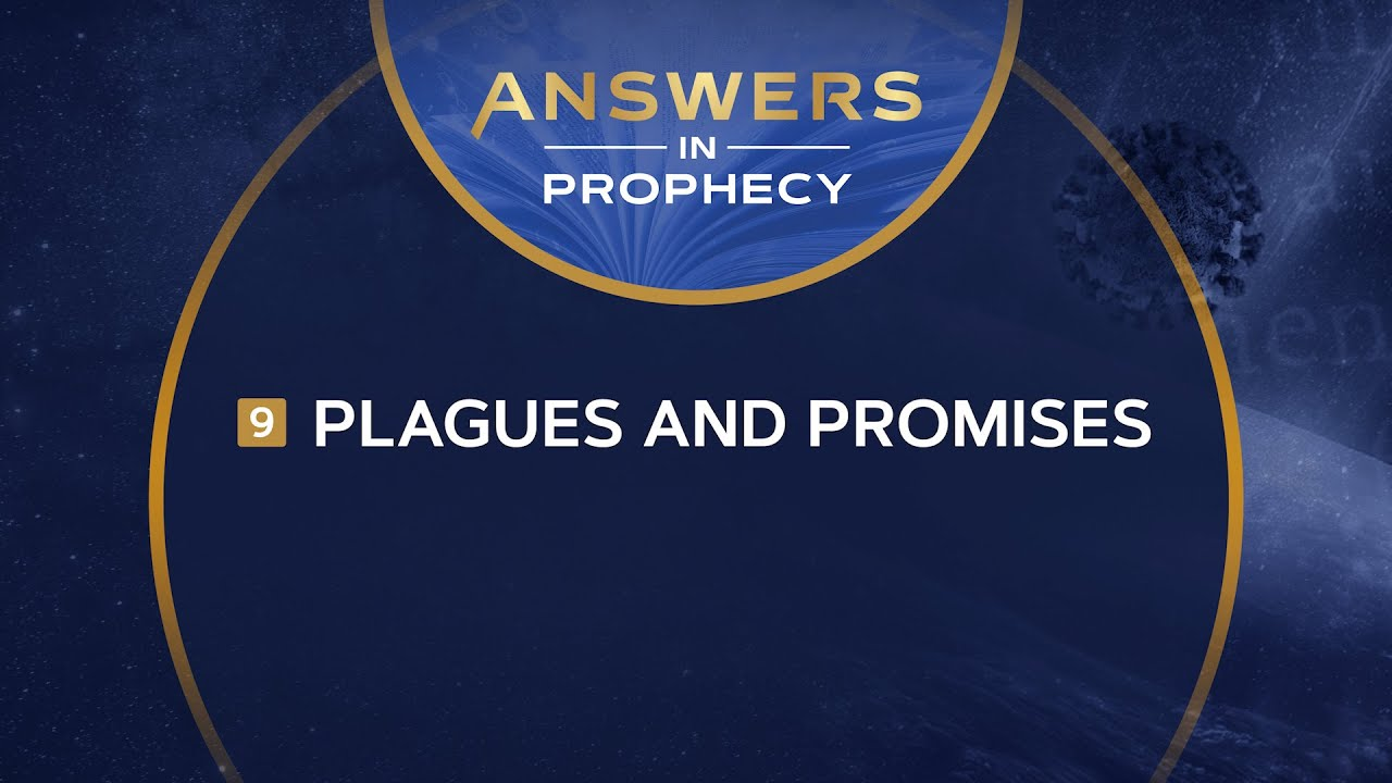 Answers In Prophecy: Plagues and Promises (Ep. 9)