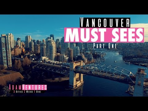 Vancouver Travel Guide PART ONE | AdamVentures Ep. 9