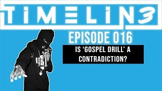 Is Gospel Drill A Contradiction? | #TimeLin3 Ep. 016 |