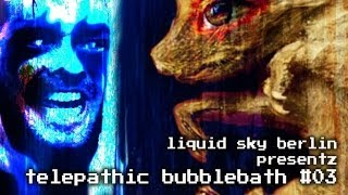 Telepathic Bubblebath #03 - 2 Hours Experimental Chill Out / Ambient / Dub Mix by Dr Walker