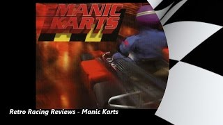 Retro Racing Reviews - Manic Karts | Was this game better or did I just suck less?!