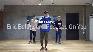 BICO Class | @EricBellinger - Focused On You | SOULDANCE 쏘울댄스