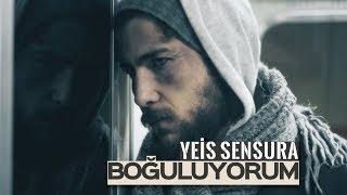 Yeis Sensura - Boğuluyorum (Official Video).mp3