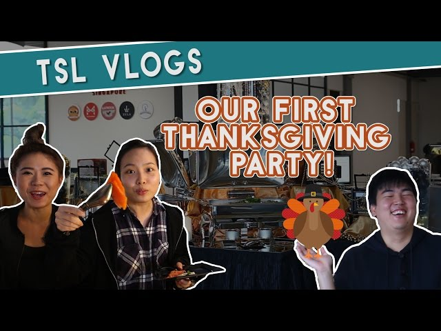OUR FIRST EVER THANKSGIVING PARTY! | TSL Vlogs